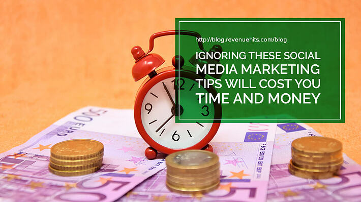 Ignoring These Social Media Marketing Tips Will Cost You Time and Money header