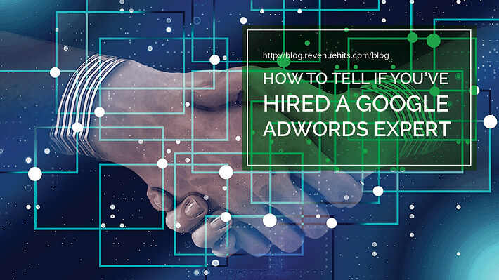 How to Tell if You've Hired a Google AdWords Expert Header