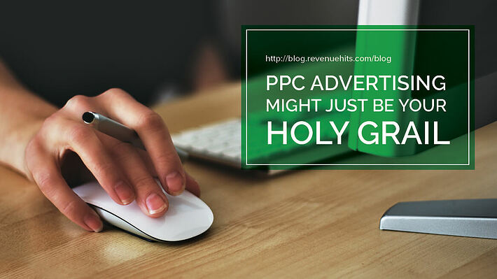 PPC Advertising Might just Be Your Holy Grail Header