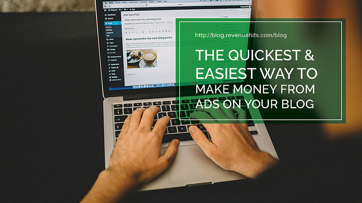 The Quickest and Easiest Way to Make Money from Ads on Your Blog header
