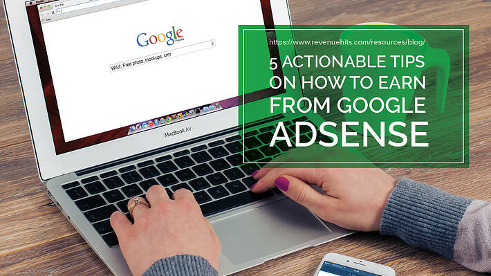 5 Actionable Tips On How To Earn From Google AdSense header