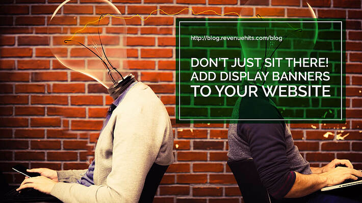 Don't Just Sit There! Add Display Banners to Your Website header