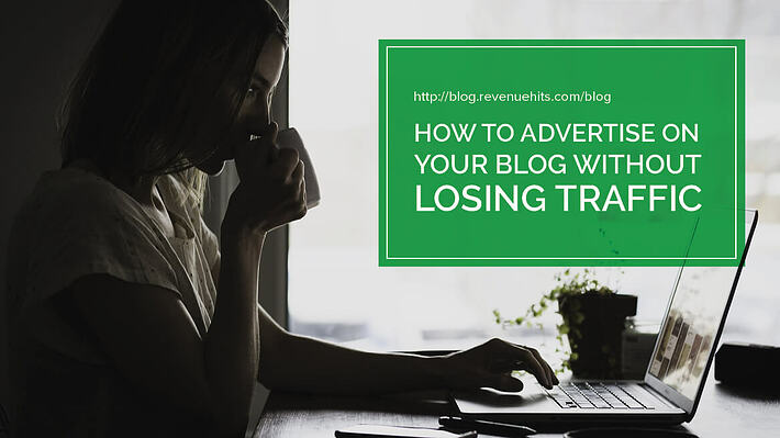 How to Advertise on Your Blog Without Losing Traffic header