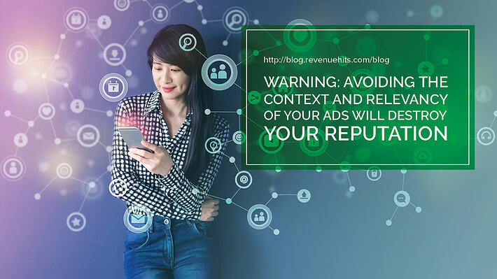 Warning: Avoiding the Context and Relevancy of Your Ads Will Destroy Your Reputation header