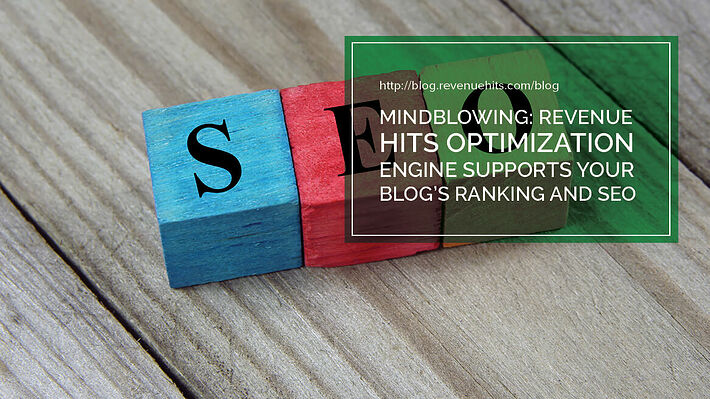 Mindblowing: RevenueHits optimization Engine Supports Your Blog's Ranking & SEO header