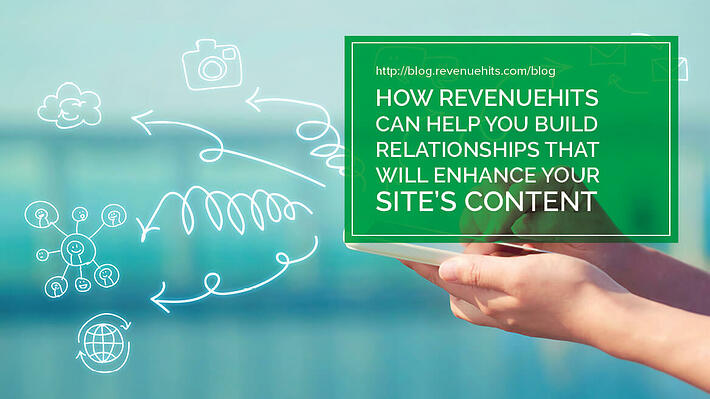 How RevenueHits Can Help You Build Relationships that Will Enhance Your Site's Content